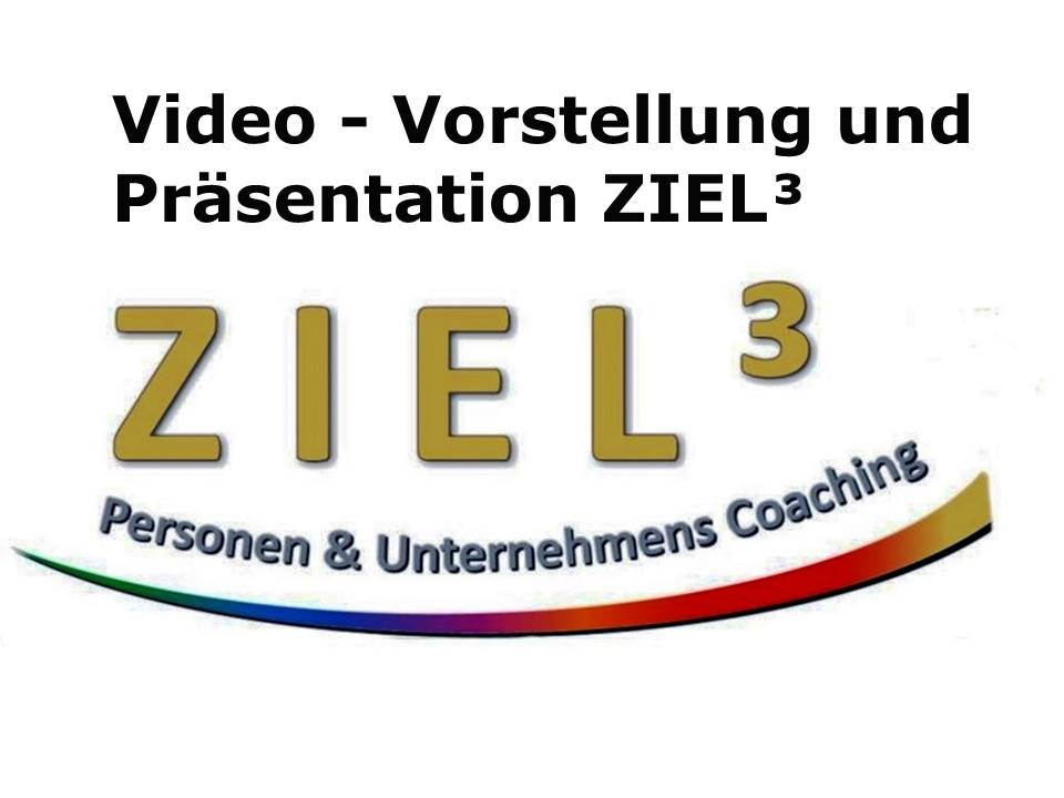 ZIEL³ Personen & Unternehmens Coaching Videovorstellung